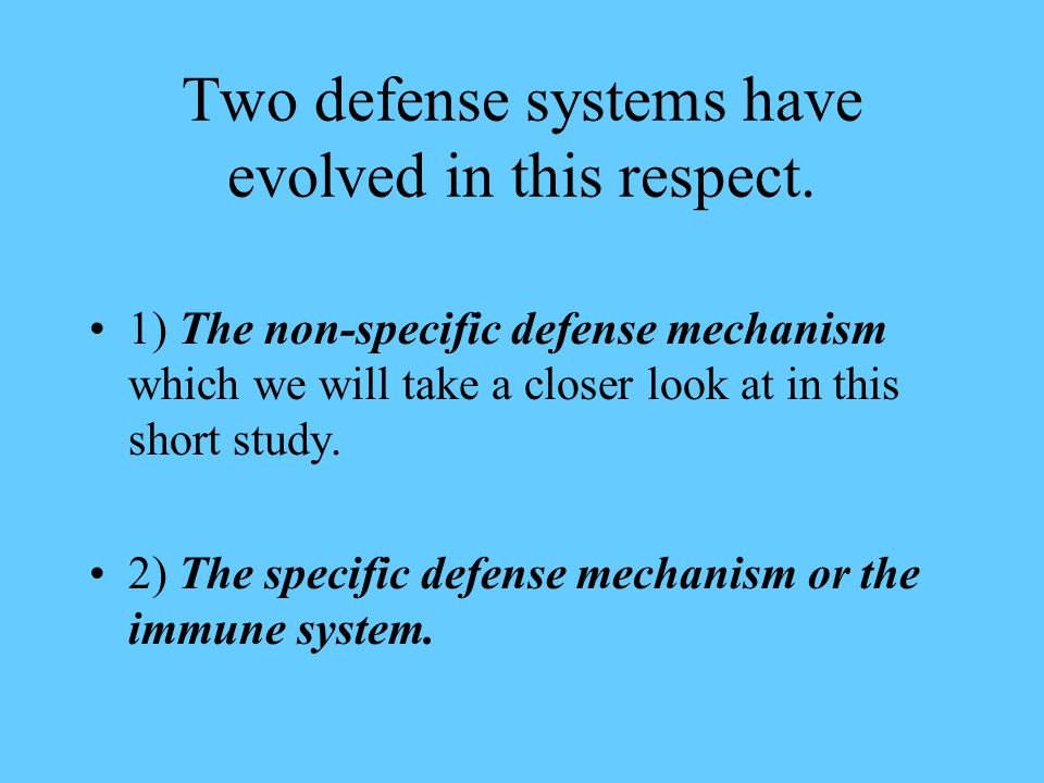 Two defense systems have evolved in this respect.