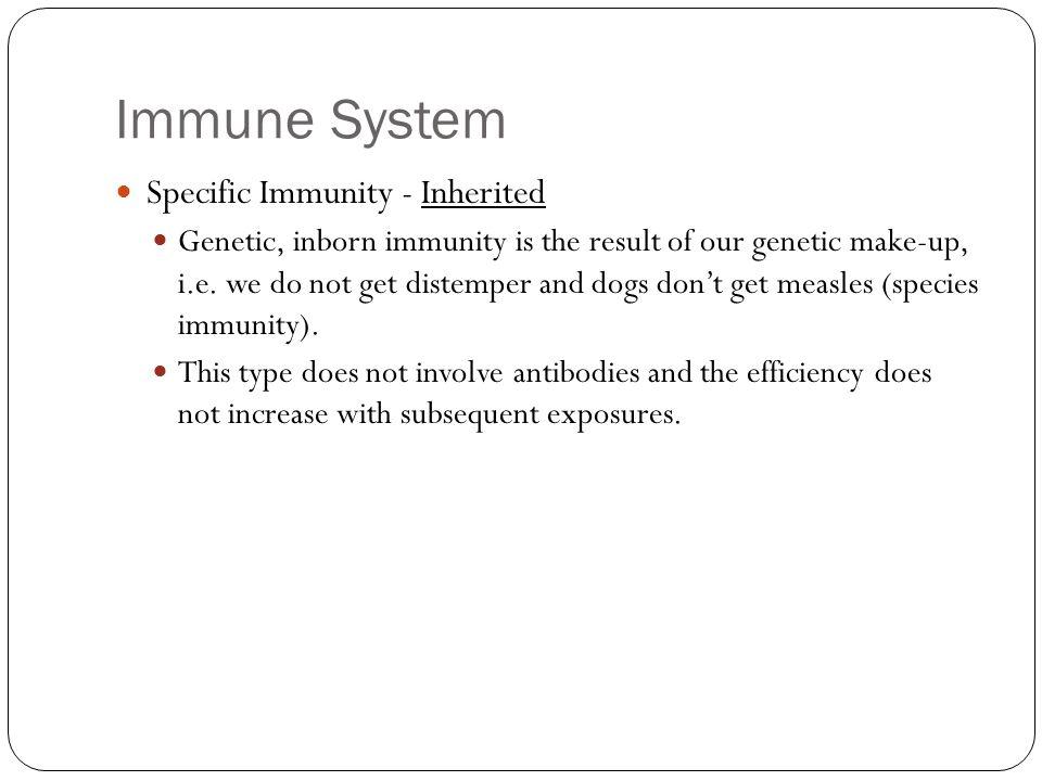 Immune System Specific Immunity - Inherited
