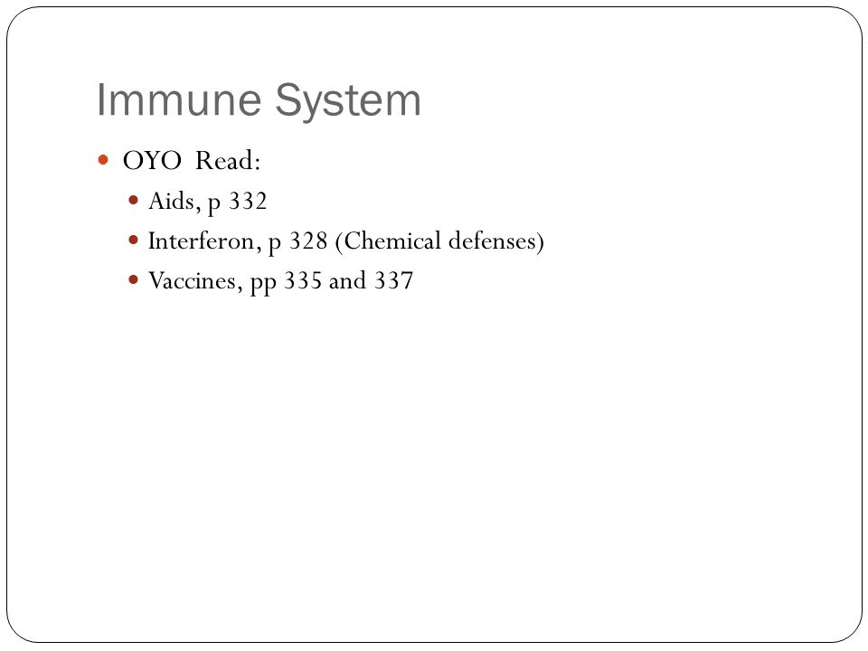 Immune System OYO Read: Aids, p 332