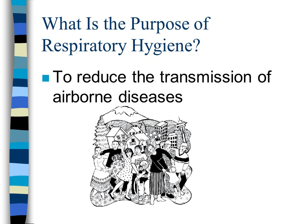 What Is the Purpose of Respiratory Hygiene