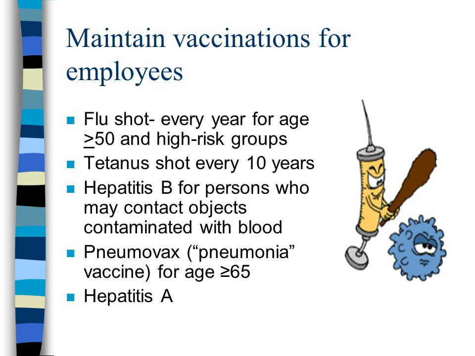 Maintain vaccinations for employees