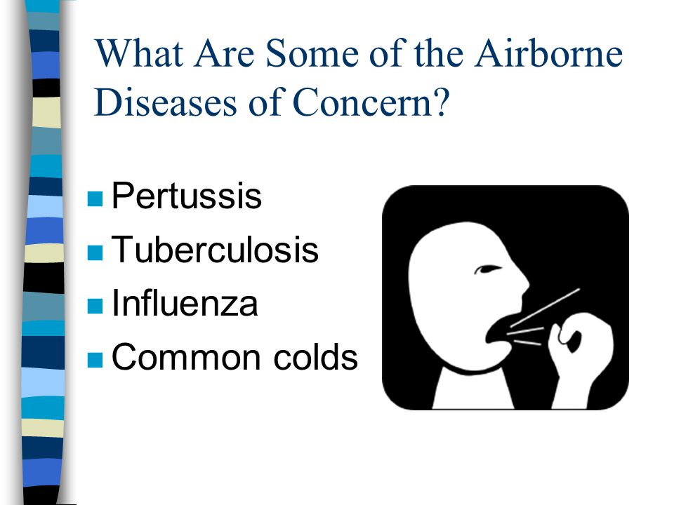 What Are Some of the Airborne Diseases of Concern
