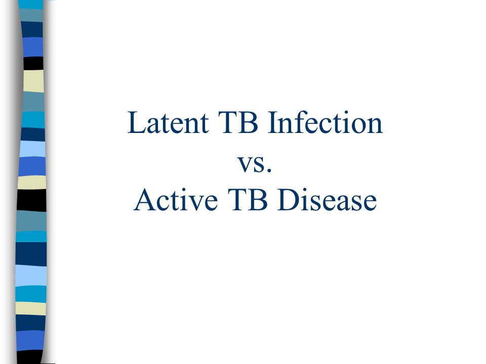 Latent TB Infection vs. Active TB Disease