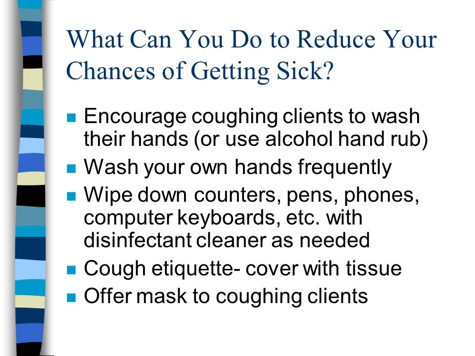 What Can You Do to Reduce Your Chances of Getting Sick