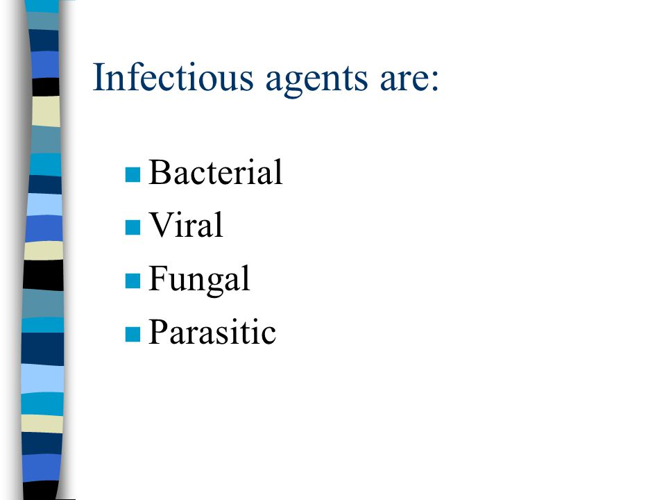 Infectious agents are: