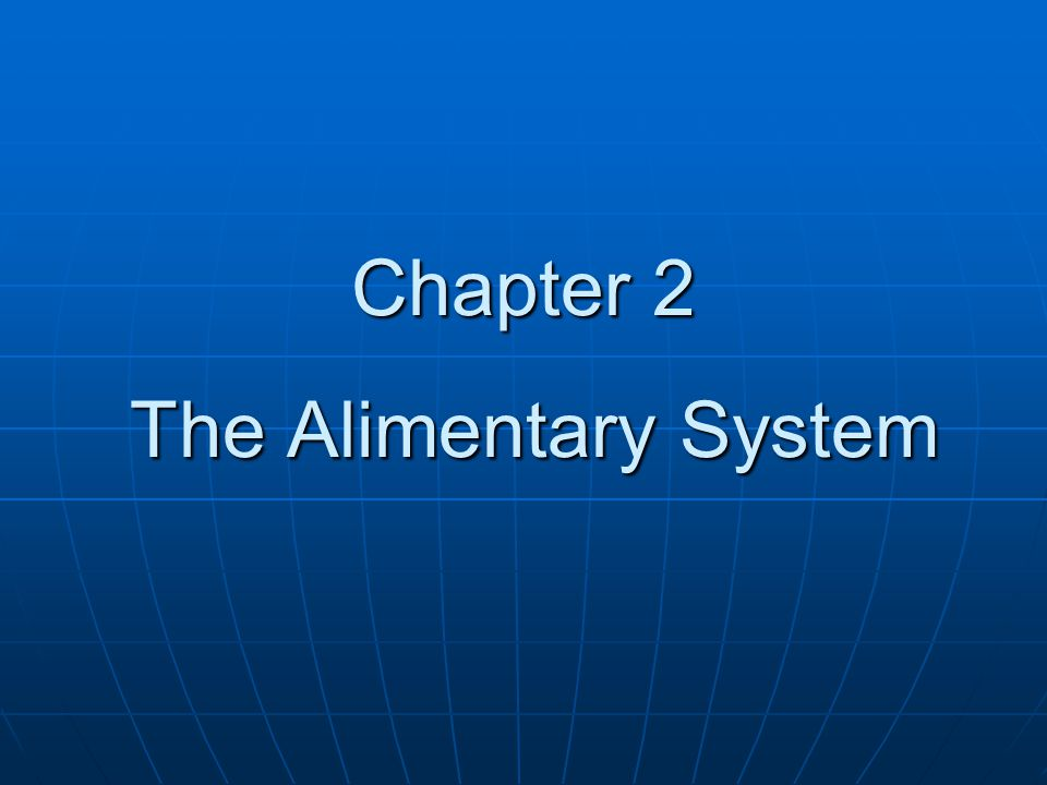 Chapter 2 The Alimentary System