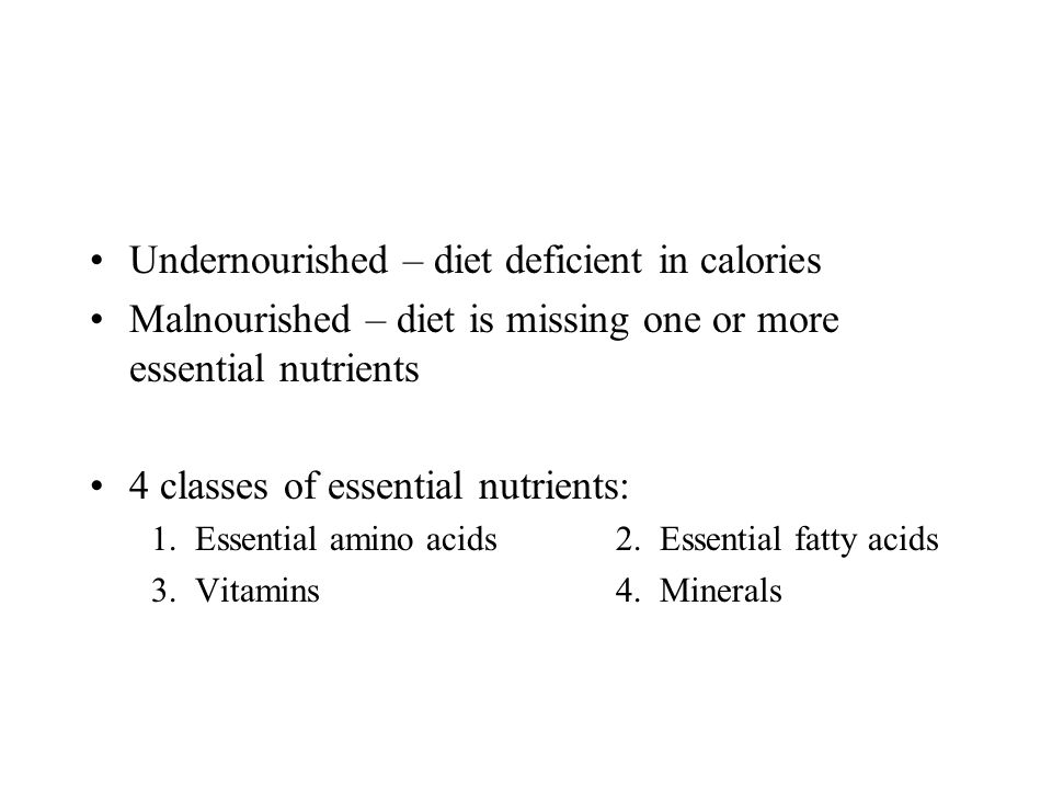 Undernourished – diet deficient in calories