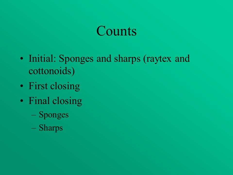 Counts Initial: Sponges and sharps (raytex and cottonoids)