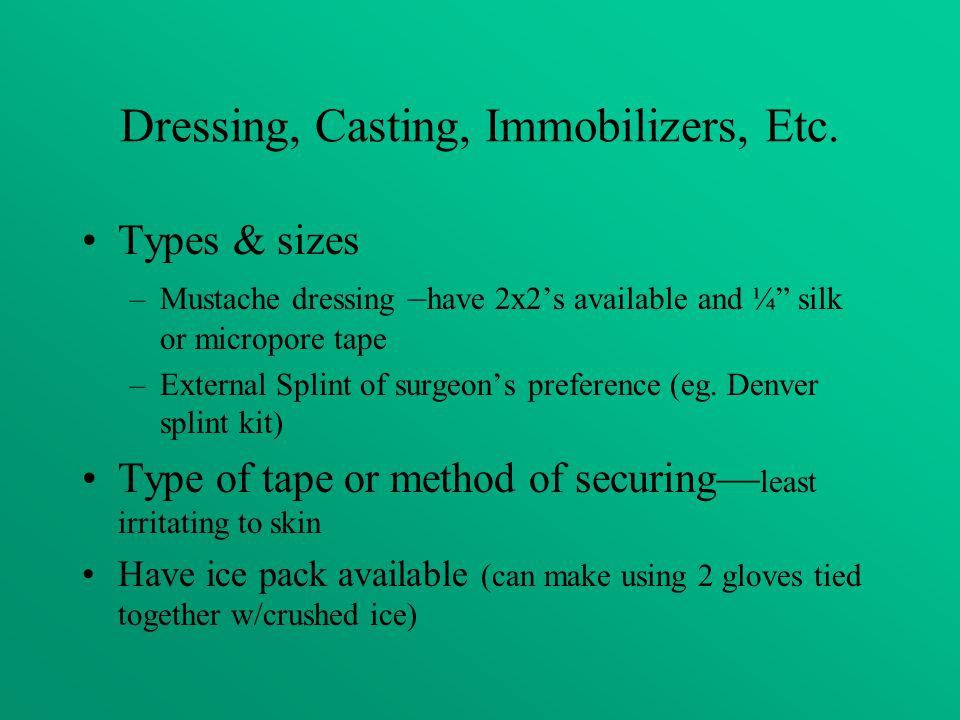 Dressing, Casting, Immobilizers, Etc.