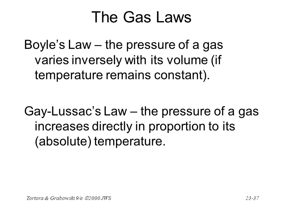 The Gas Laws Boyle's Law – the pressure of a gas varies inversely with its volume (if temperature remains constant).