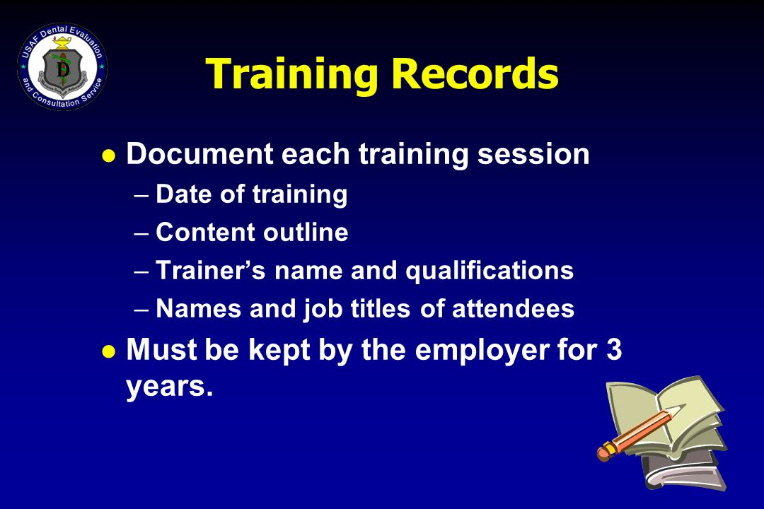 Training Records Document each training session
