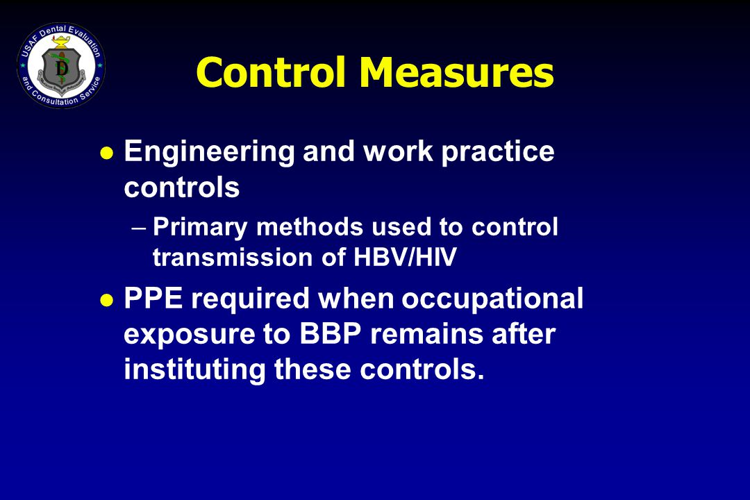 Control Measures Engineering and work practice controls