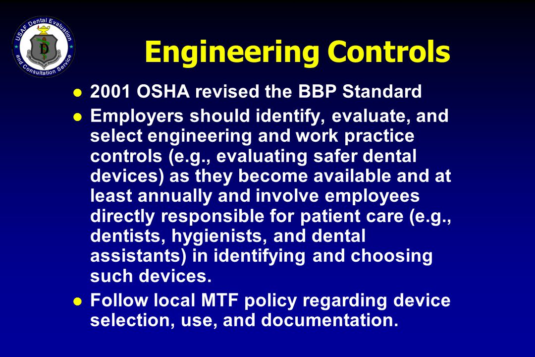 Engineering Controls 2001 OSHA revised the BBP Standard
