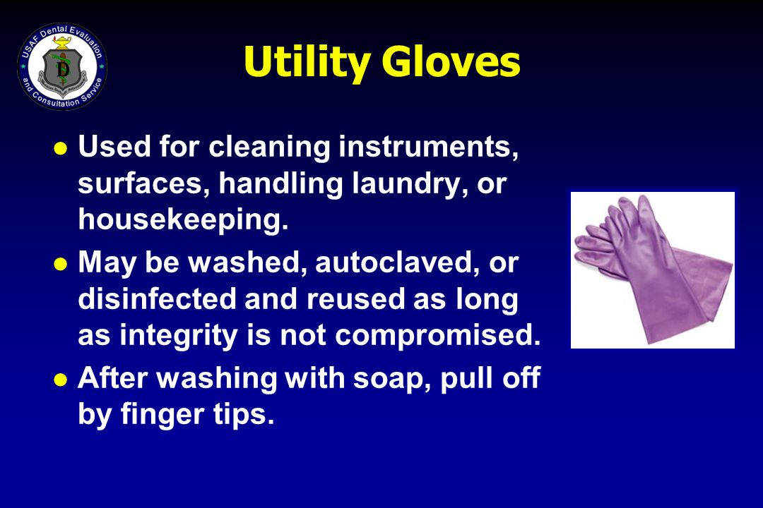 Utility Gloves Used for cleaning instruments, surfaces, handling laundry, or housekeeping.