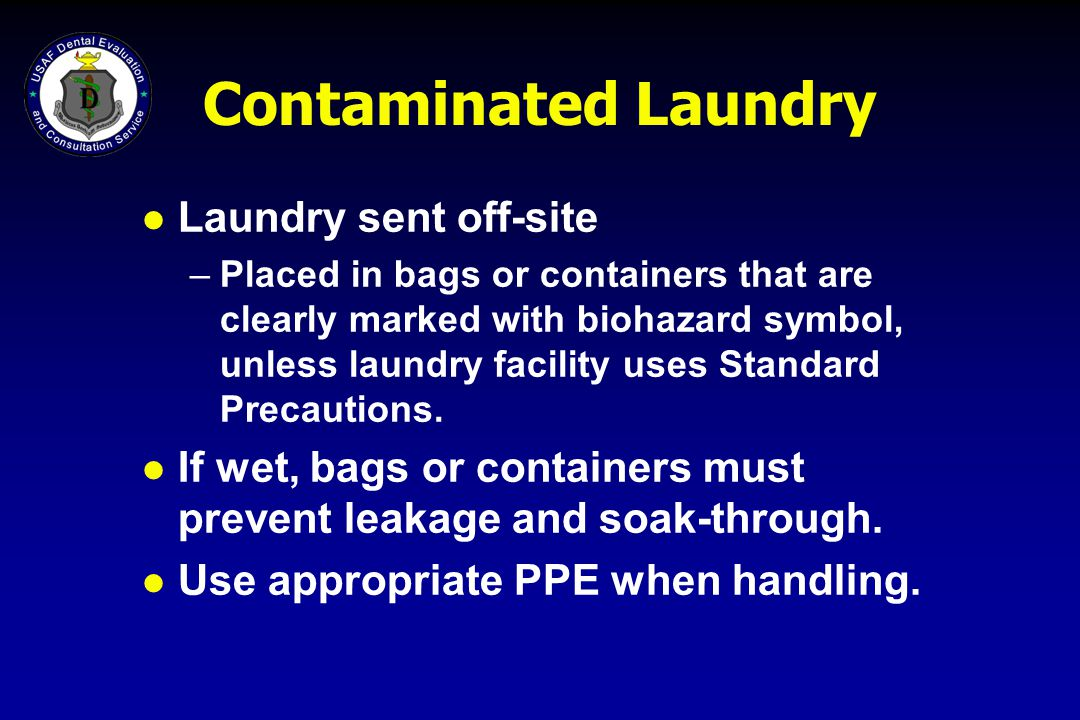 Contaminated Laundry Laundry sent off-site