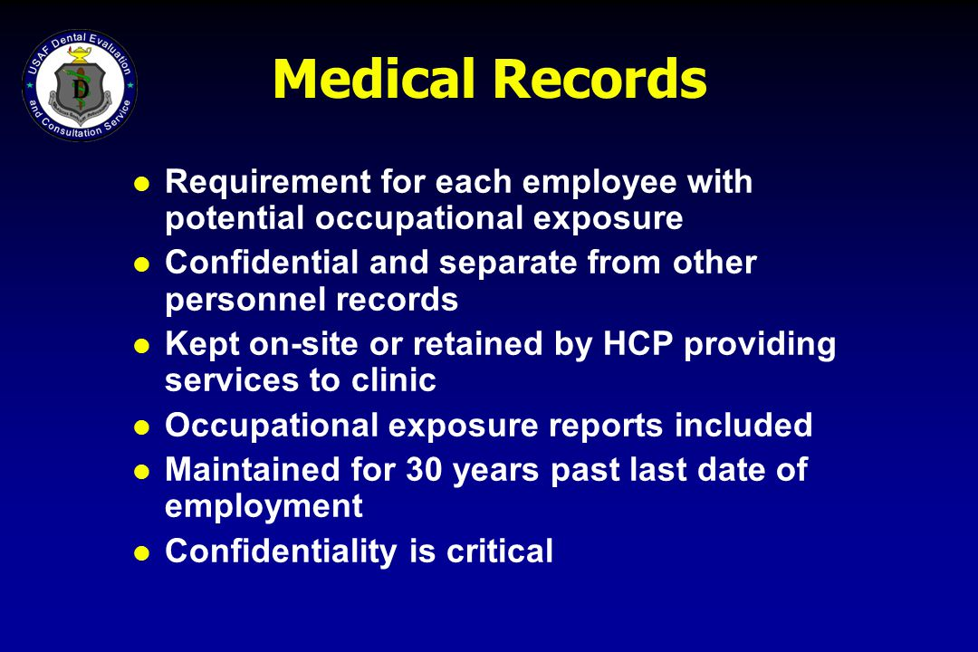 Medical Records Requirement for each employee with potential occupational exposure. Confidential and separate from other personnel records.