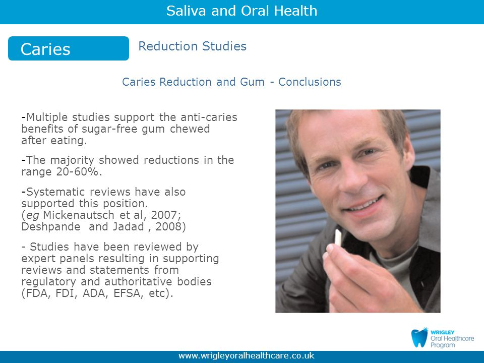 Caries Reduction Studies Caries Reduction and Gum - Conclusions
