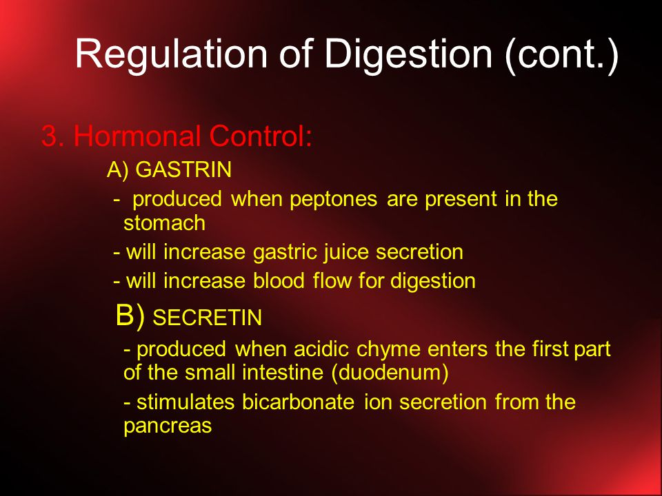 Regulation of Digestion (cont.)
