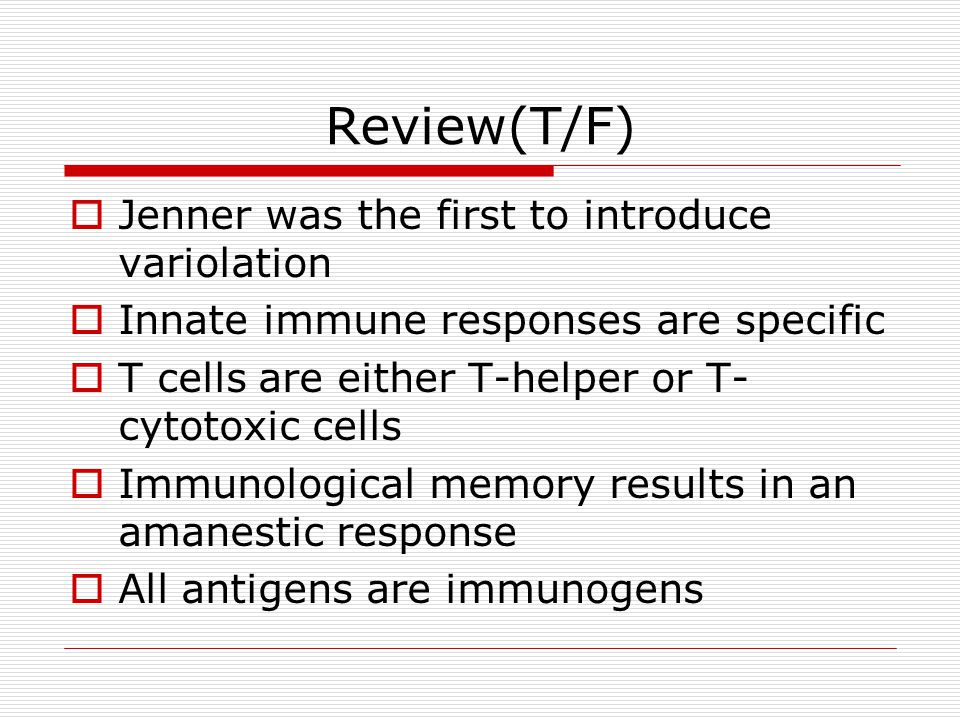 Review(T/F) Jenner was the first to introduce variolation