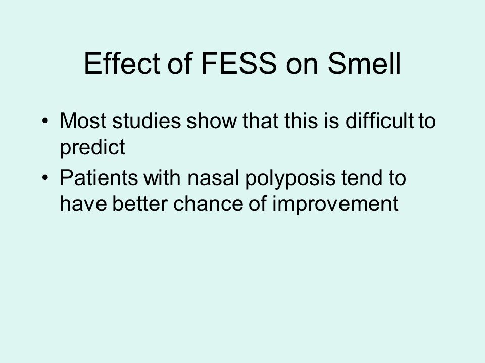 Effect of FESS on Smell Most studies show that this is difficult to predict.