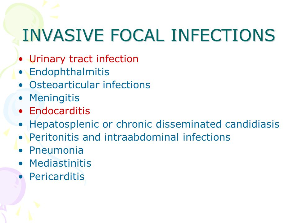 INVASIVE FOCAL INFECTIONS