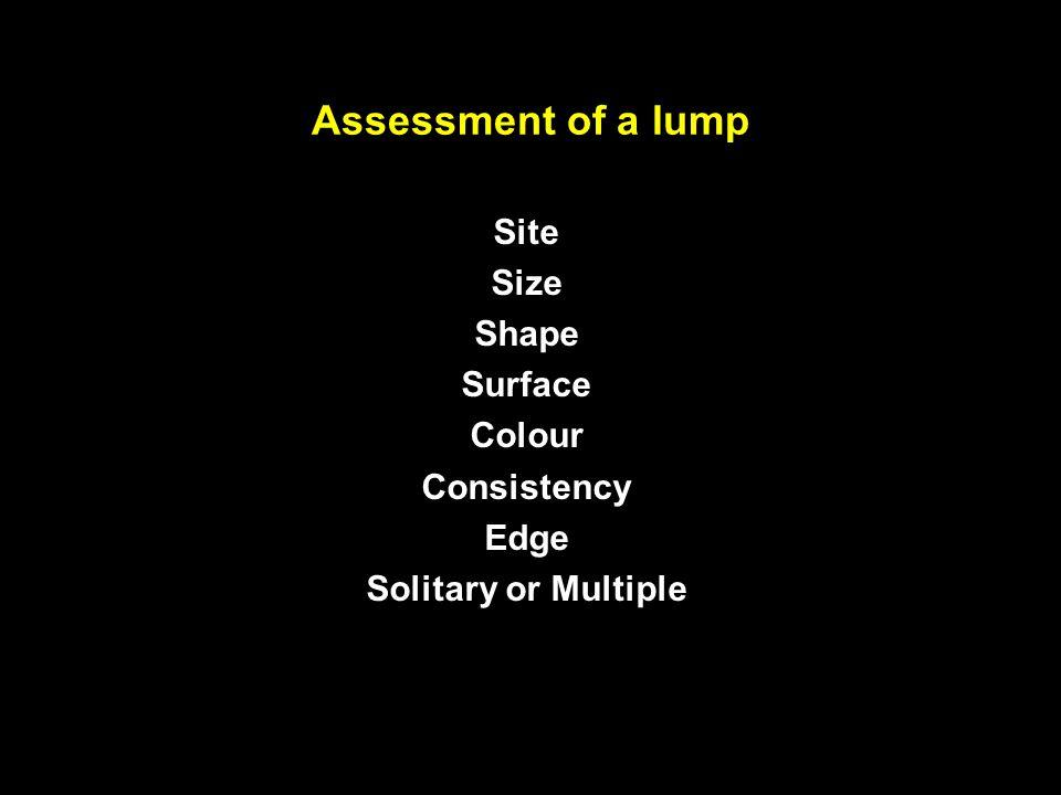 Assessment of a lump Site Size Shape Surface Colour Consistency Edge