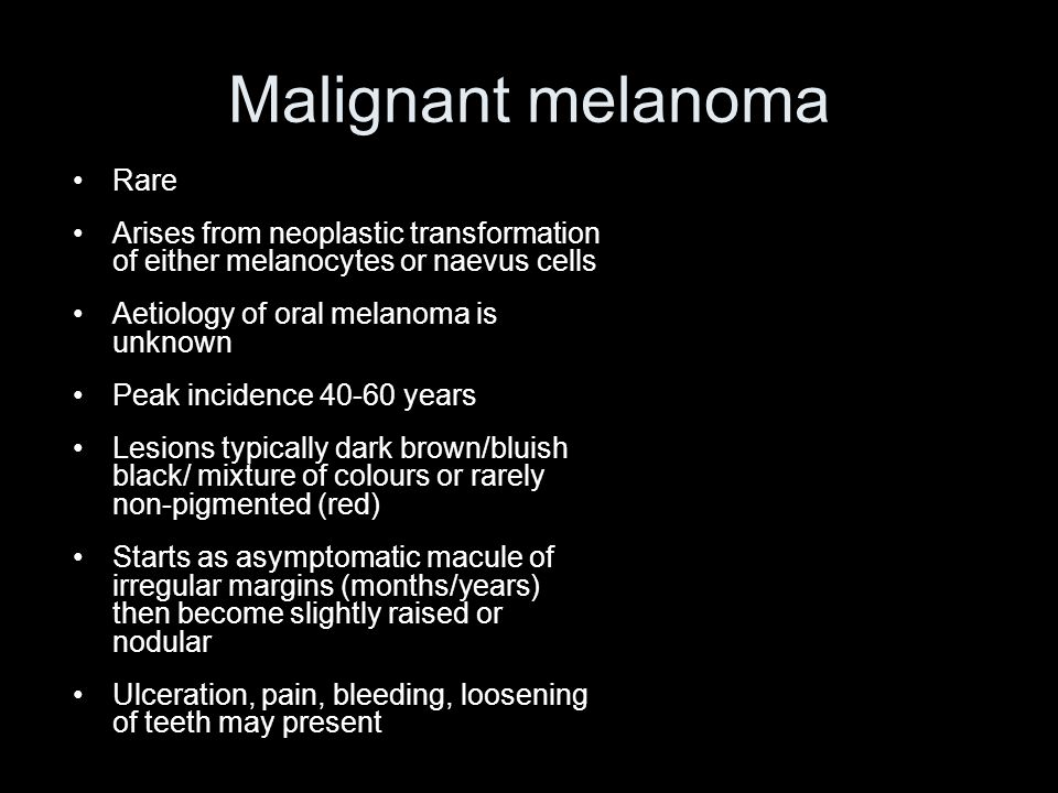 Malignant melanoma Rare