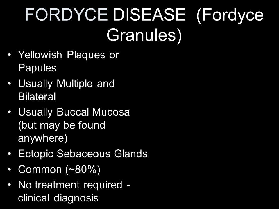FORDYCE DISEASE (Fordyce Granules)