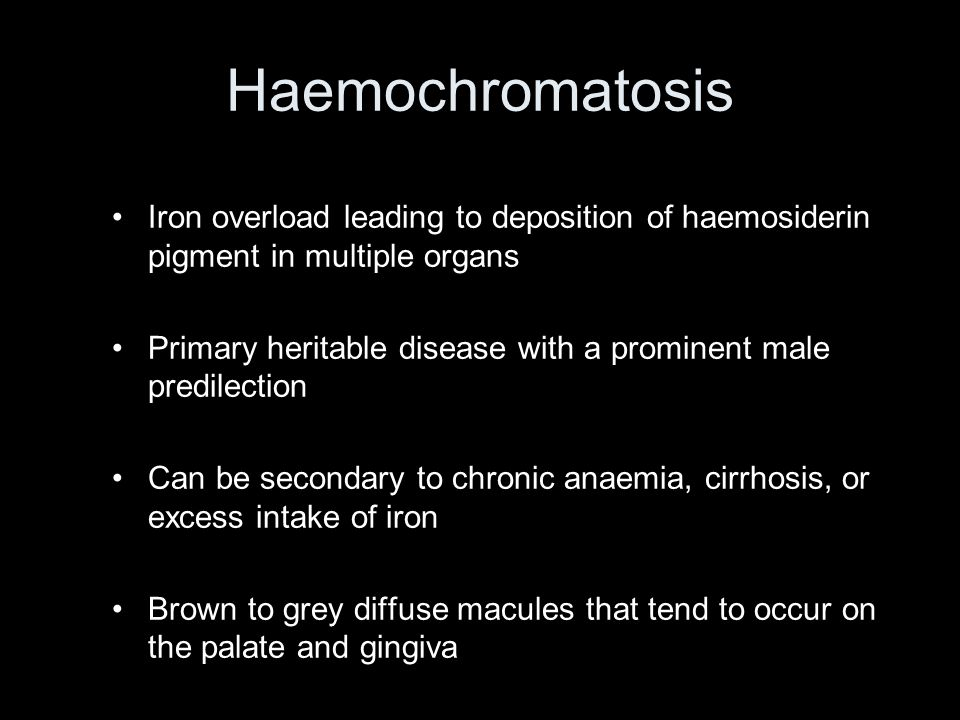 Haemochromatosis Iron overload leading to deposition of haemosiderin pigment in multiple organs.