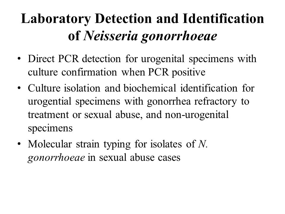 Laboratory Detection and Identification of Neisseria gonorrhoeae