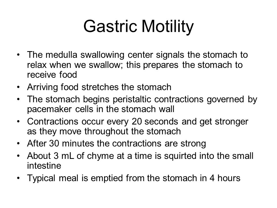 Gastric Motility The medulla swallowing center signals the stomach to relax when we swallow; this prepares the stomach to receive food.