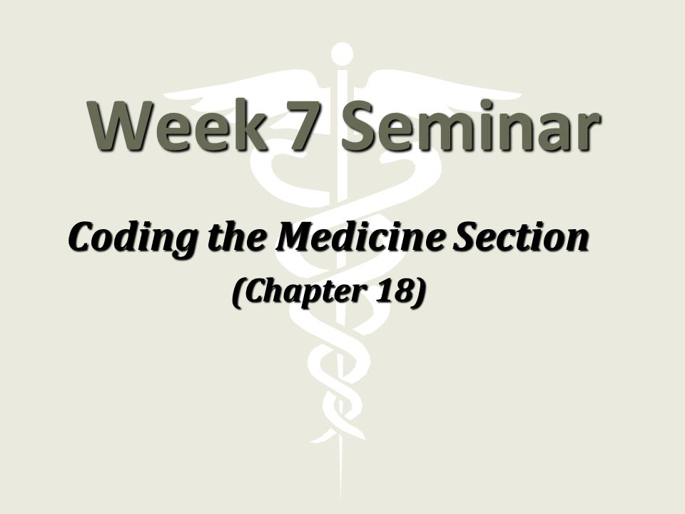 Coding the Medicine Section (Chapter 18)