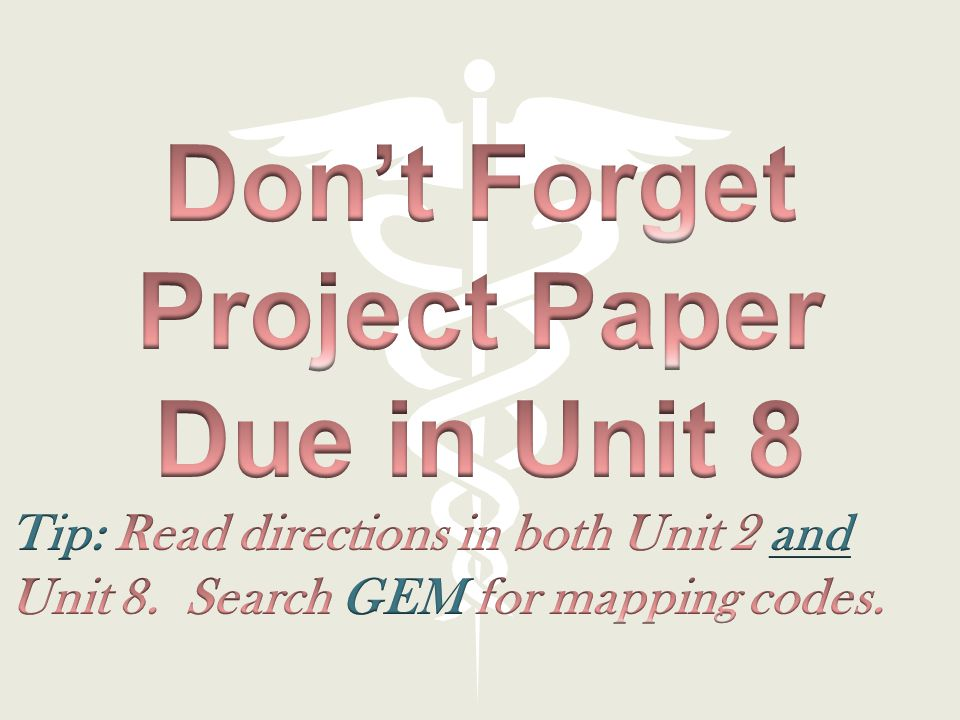 Don't Forget Project Paper Due in Unit 8