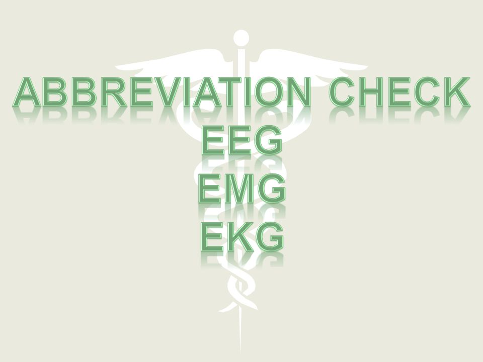 Abbreviation check EEG EMG EKG