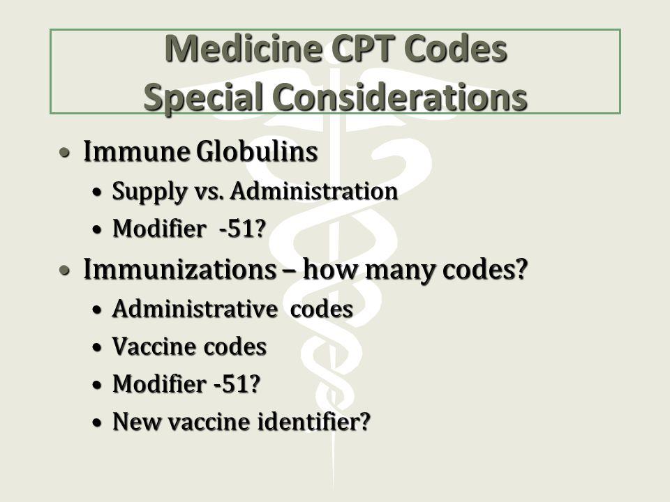 Medicine CPT Codes Special Considerations