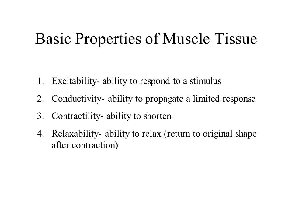 Basic Properties of Muscle Tissue