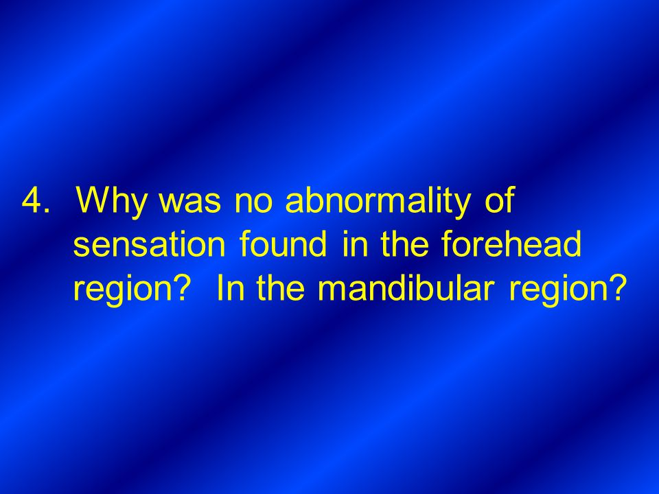Why was no abnormality of sensation found in the forehead