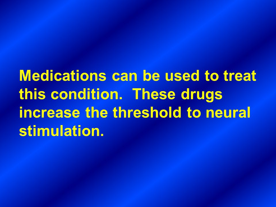 Medications can be used to treat this condition. These drugs