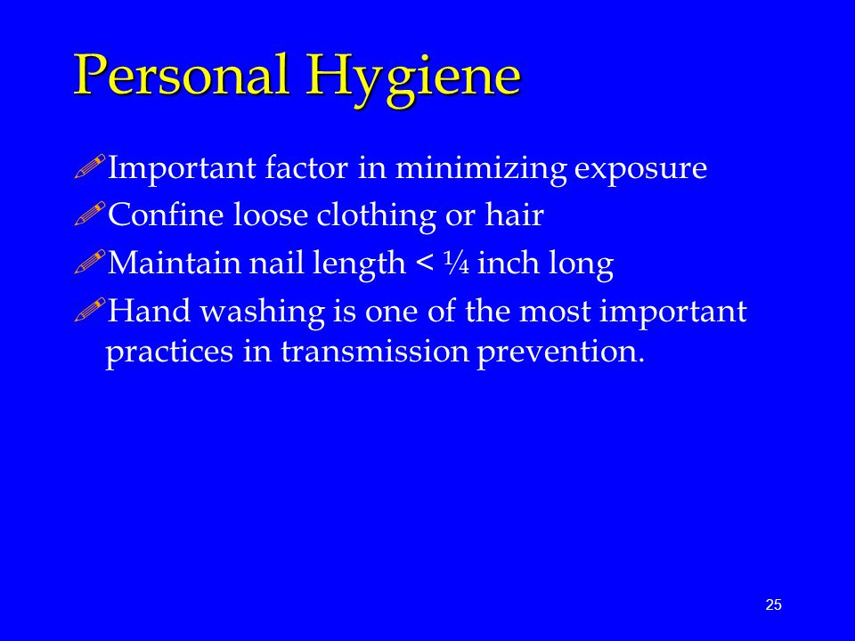 Personal Hygiene Important factor in minimizing exposure