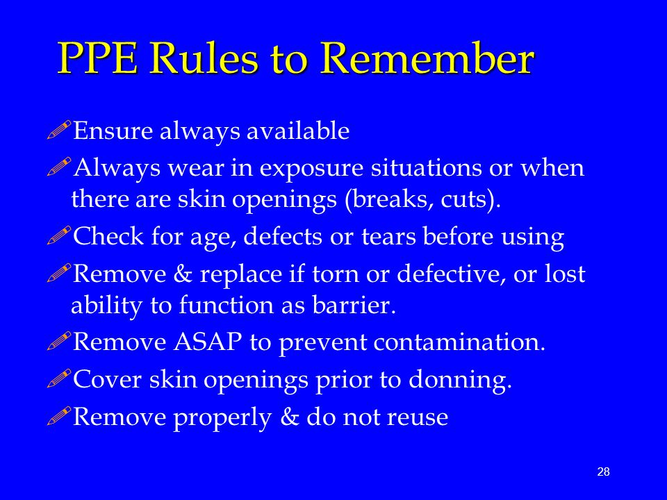 PPE Rules to Remember Ensure always available