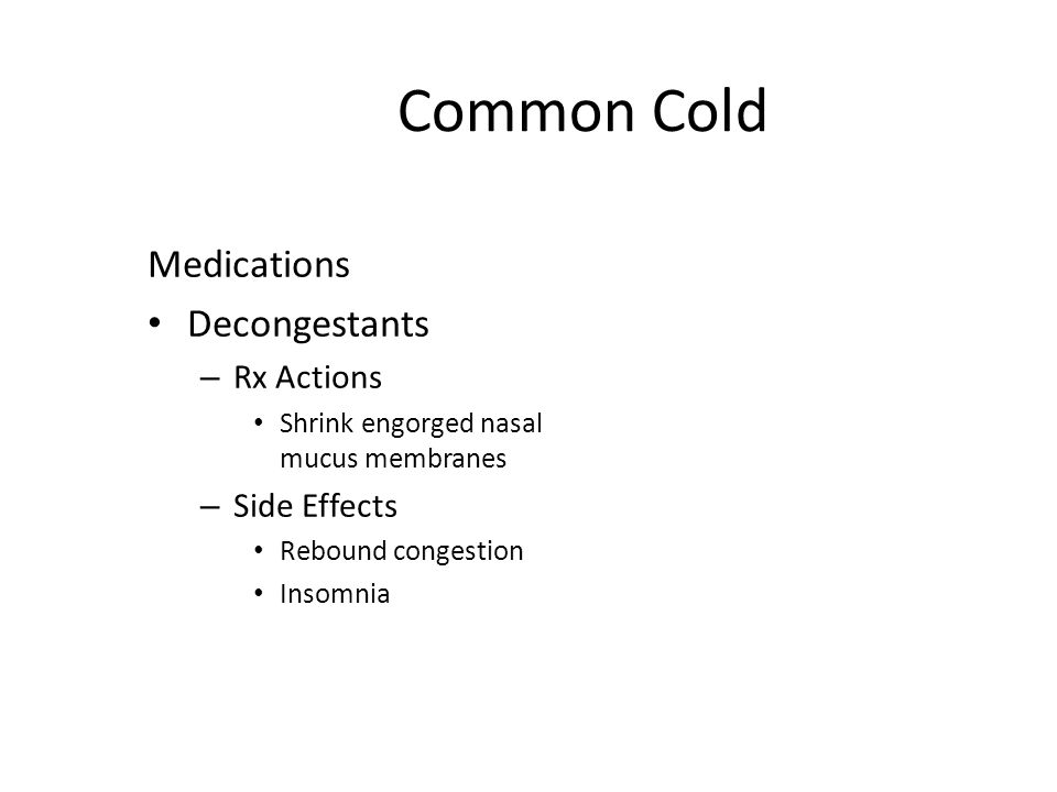 Common Cold Medications Decongestants Rx Actions Side Effects