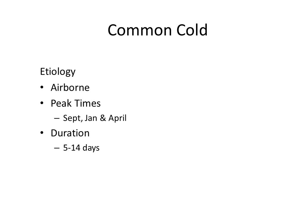Common Cold Etiology Airborne Peak Times Duration Sept, Jan & April