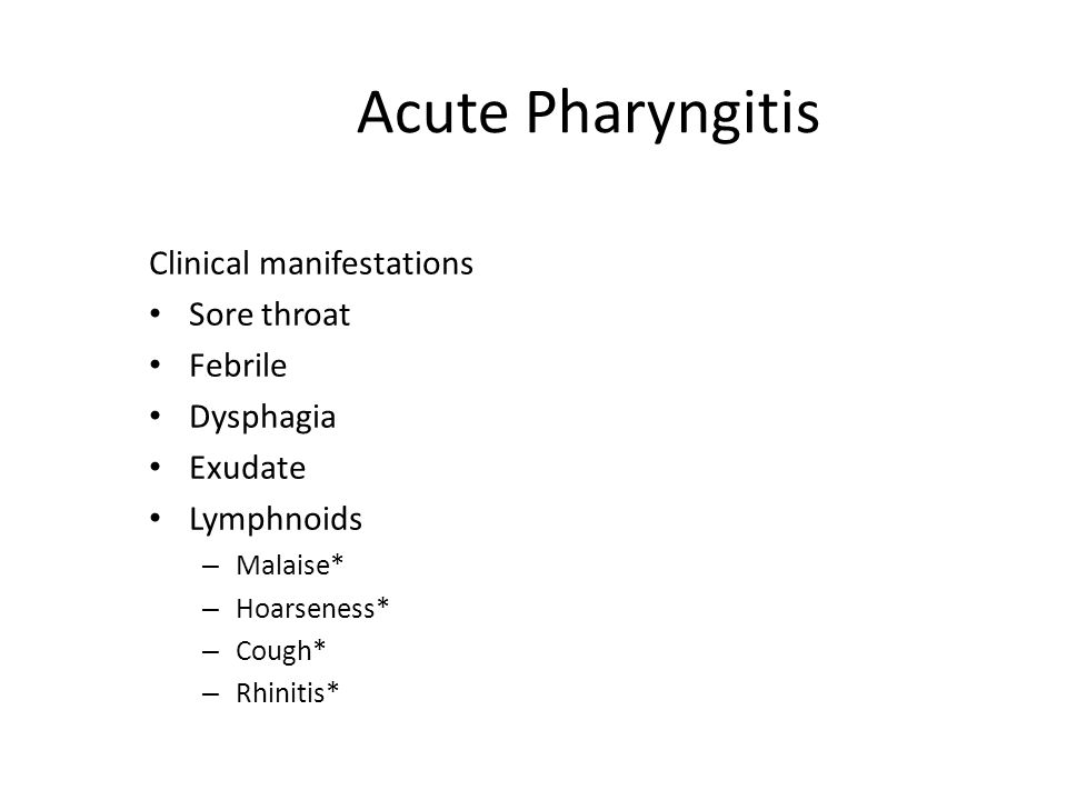 Acute Pharyngitis Clinical manifestations Sore throat Febrile