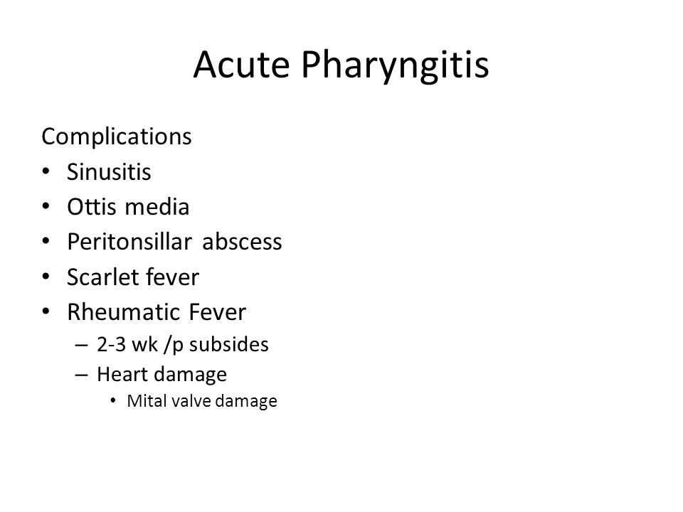 Acute Pharyngitis Complications Sinusitis Ottis media