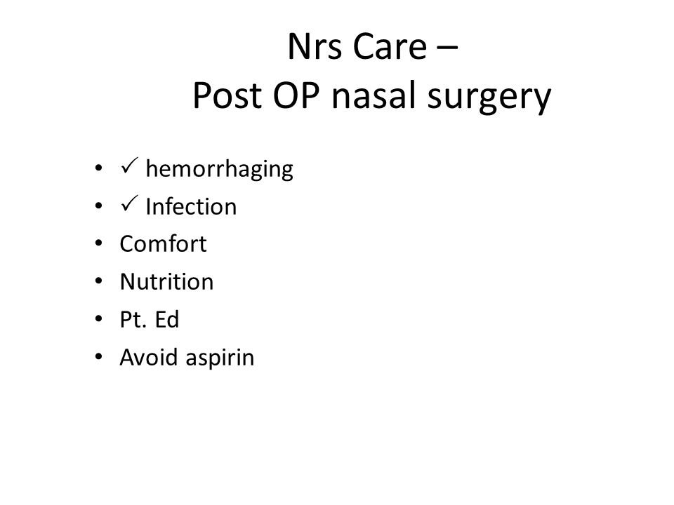 Nrs Care – Post OP nasal surgery