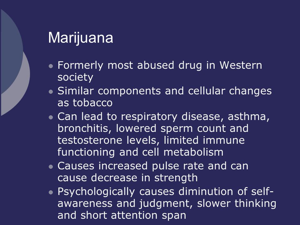 Marijuana Formerly most abused drug in Western society