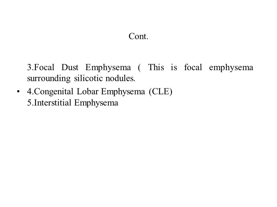 Cont. 3.Focal Dust Emphysema ( This is focal emphysema surrounding silicotic nodules.