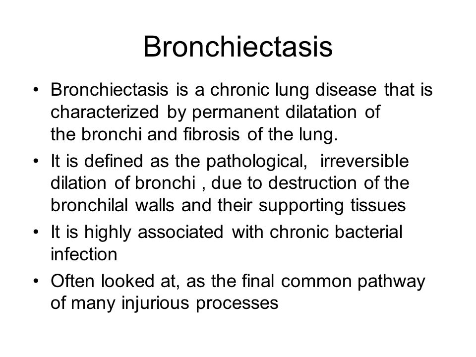 Bronchiectasis Bronchiectasis is a chronic lung disease that is characterized by permanent dilatation of the bronchi and fibrosis of the lung.