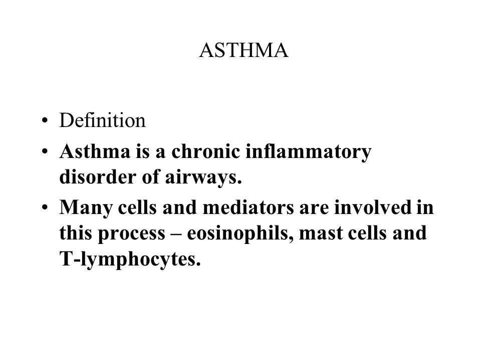 ASTHMA Definition. Asthma is a chronic inflammatory disorder of airways.
