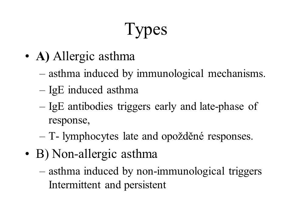 Types A) Allergic asthma B) Non-allergic asthma
